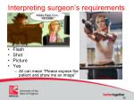 interpreting surgeon s requirements