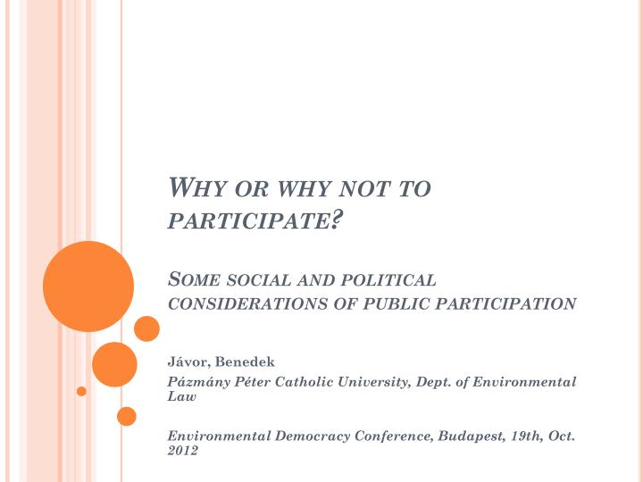 why or why not to participate some social and political considerations of public participation n.