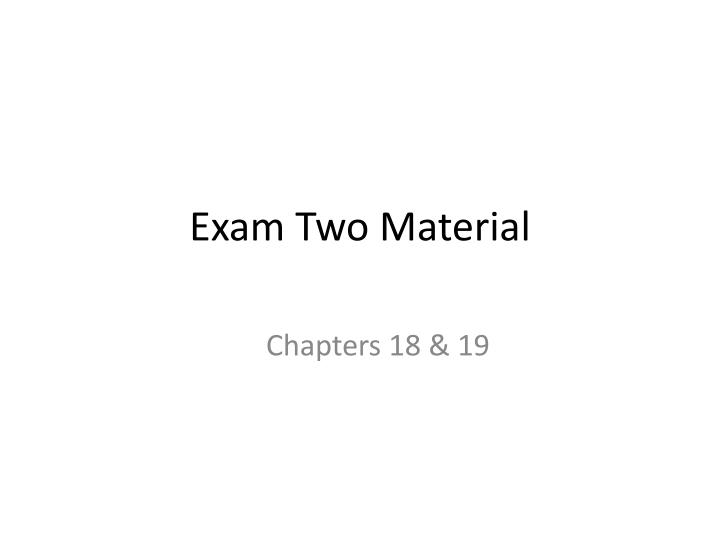 exam two material n.