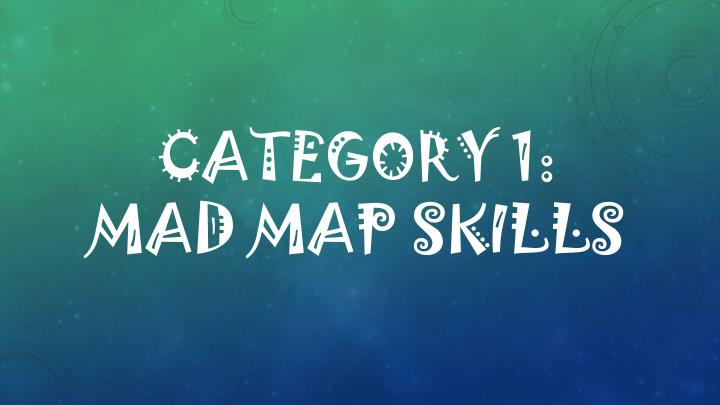 Category 1 mad map skills