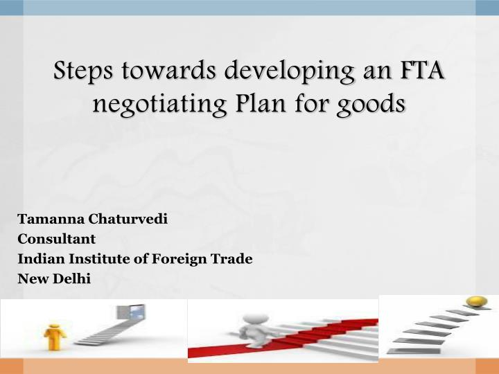 Steps towards developing an fta negotiating plan for goods