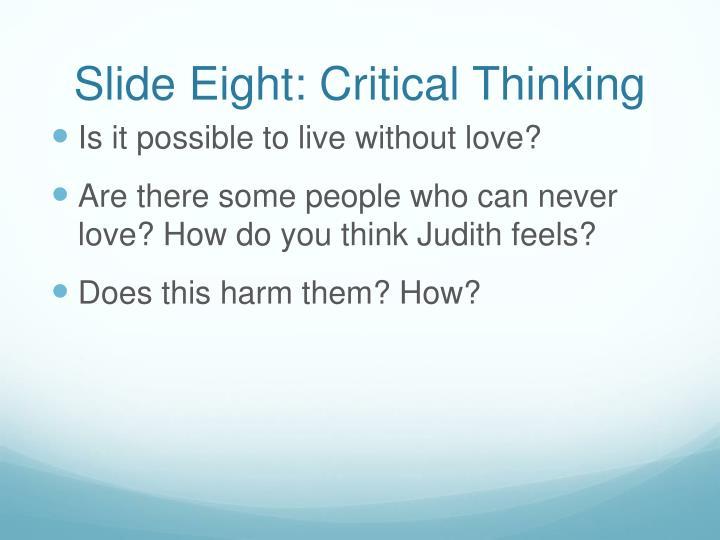 Slide Eight: Critical Thinking