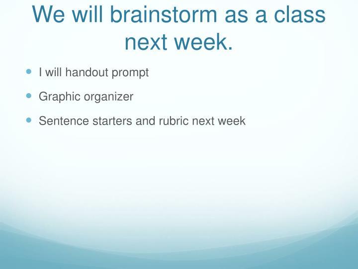We will brainstorm as a class next week.