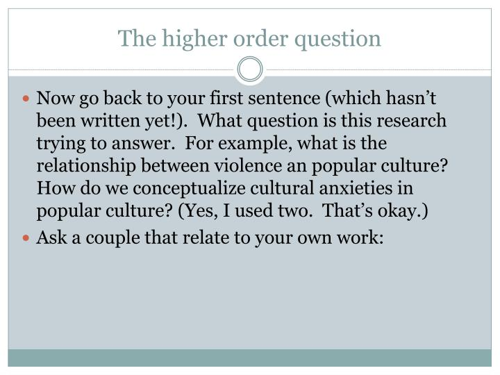 The higher order question