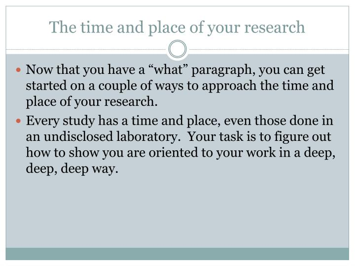 The time and place of your research