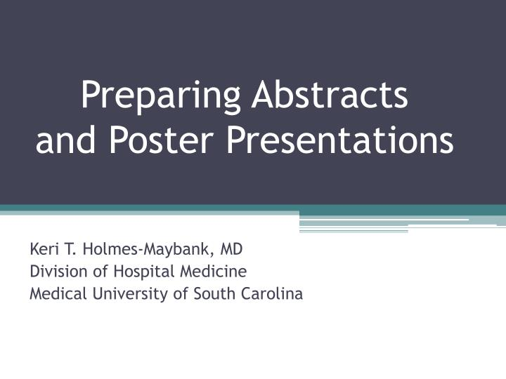 Preparing abstracts and poster presentations