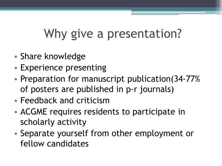 Why give a presentation?