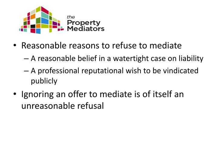 Reasonable reasons to refuse to mediate