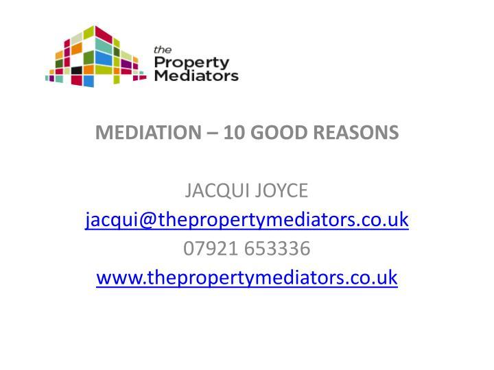 MEDIATION – 10 GOOD REASONS