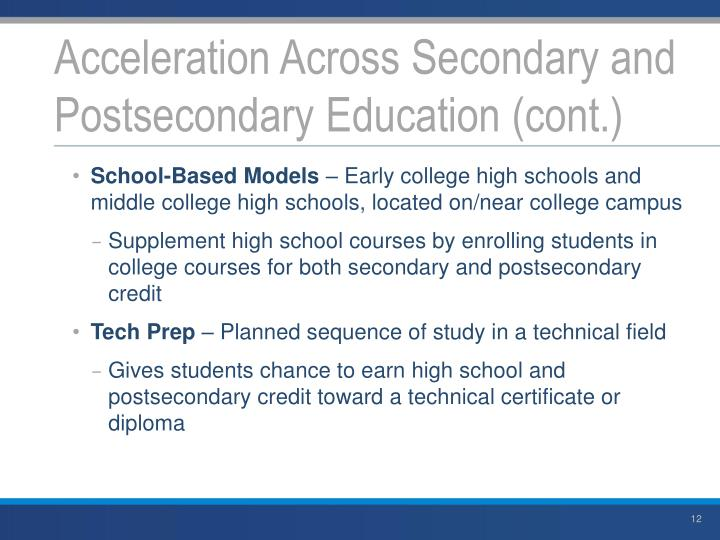 Acceleration Across Secondary and Postsecondary Education (cont.)