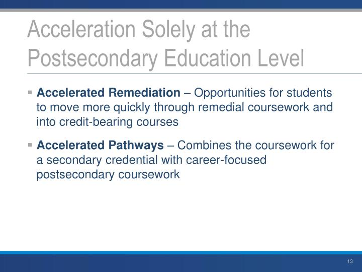 Acceleration Solely at the Postsecondary Education Level