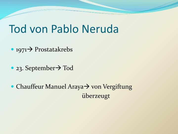 Tod von Pablo Neruda