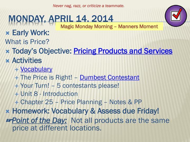 Monday april 14 2014
