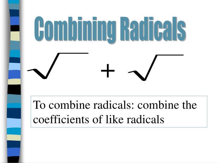 Combining Radicals