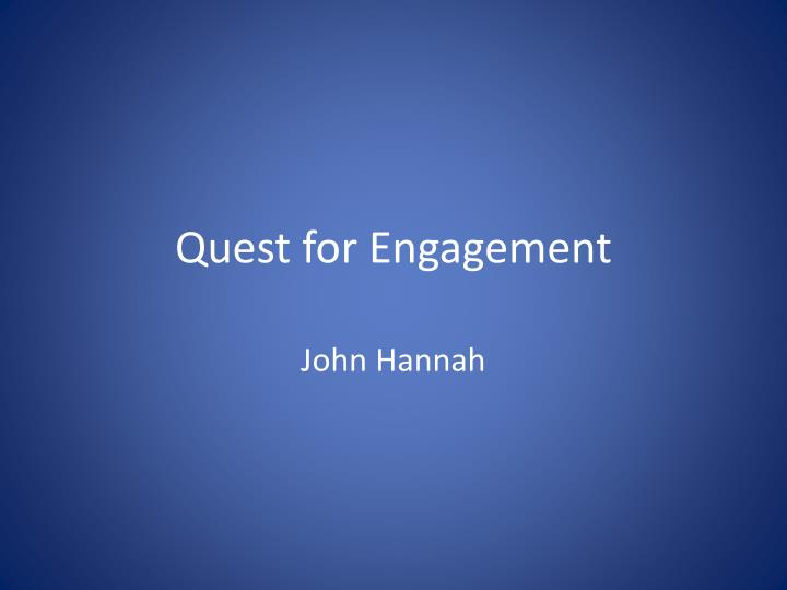 quest for engagement n.