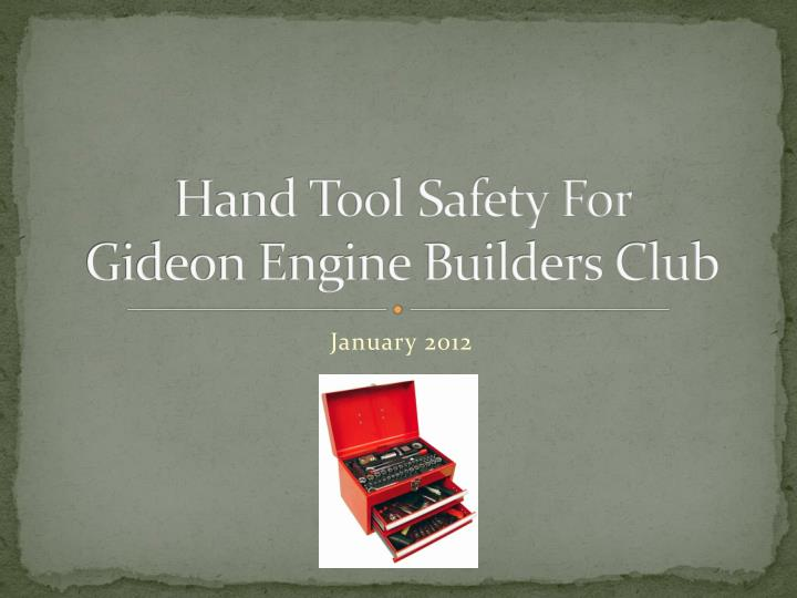 hand tool safety for gideon engine builders club n.