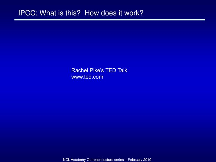 IPCC: What is this?  How does it work?