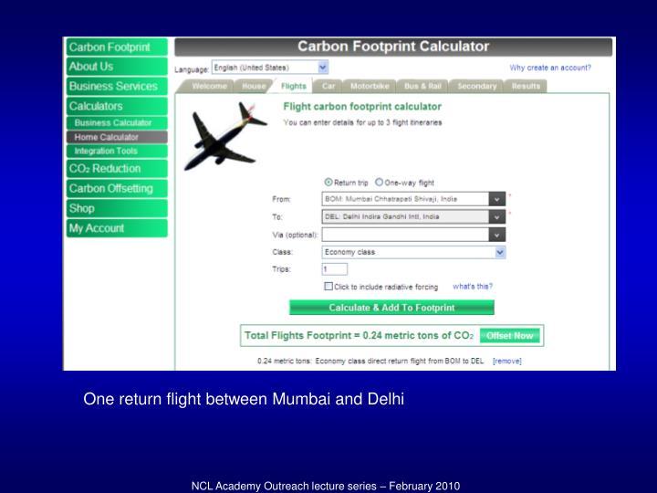 One return flight between Mumbai and Delhi