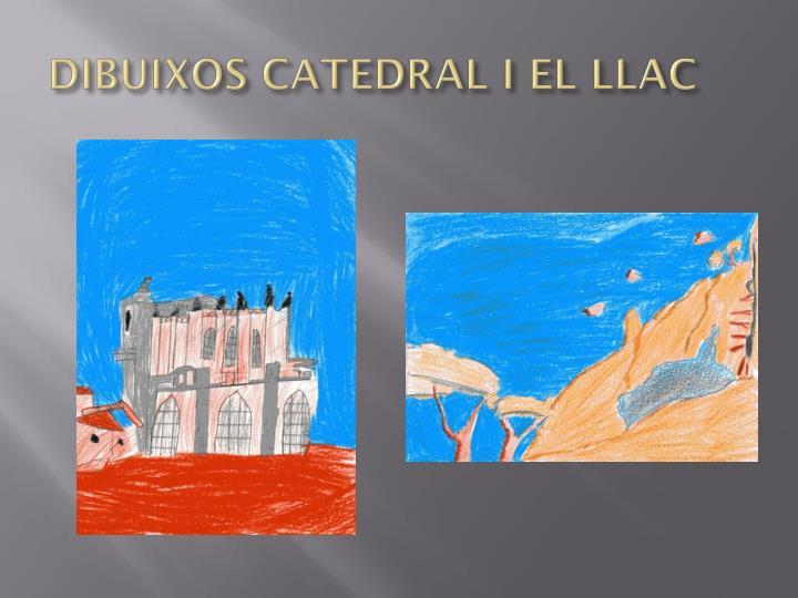 DIBUIXOS CATEDRAL I EL LLAC