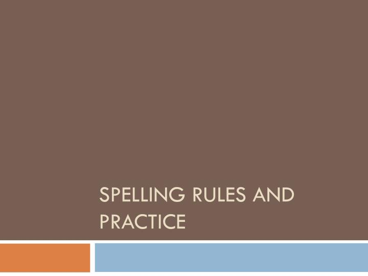 spelling rules and practice n.