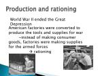 production and rationing
