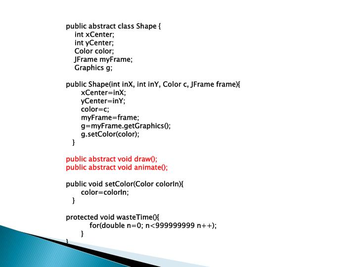 public abstract class Shape {
