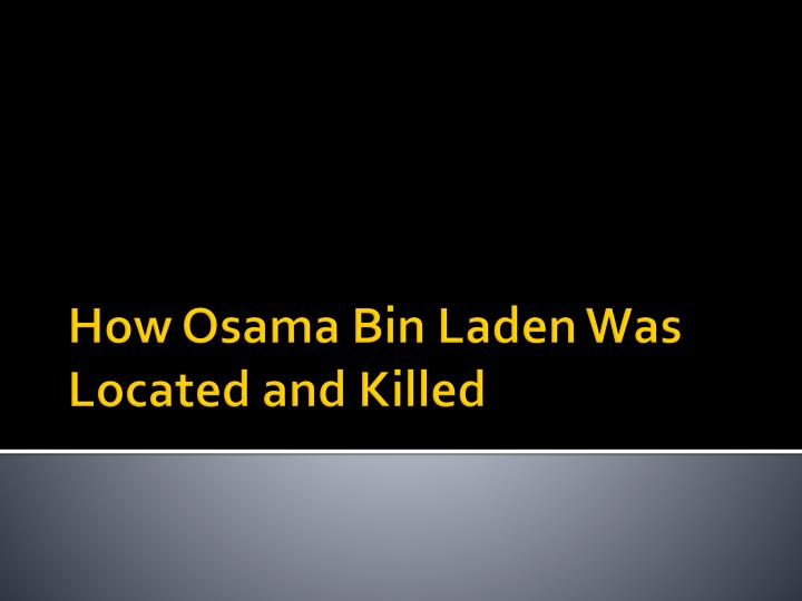 how osama bin laden was located and killed n.