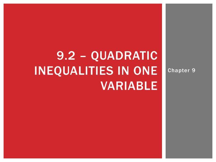 9.2 – quadratic inequalities in one variable