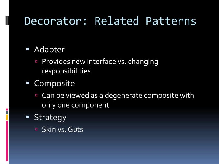 Decorator: Related Patterns