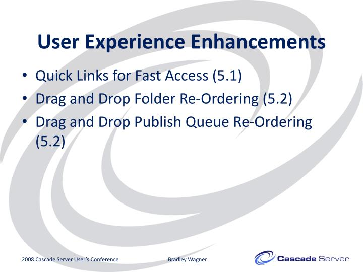 User experience enhancements