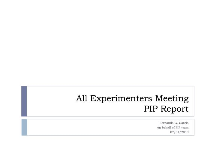All experimenters meeting pip report