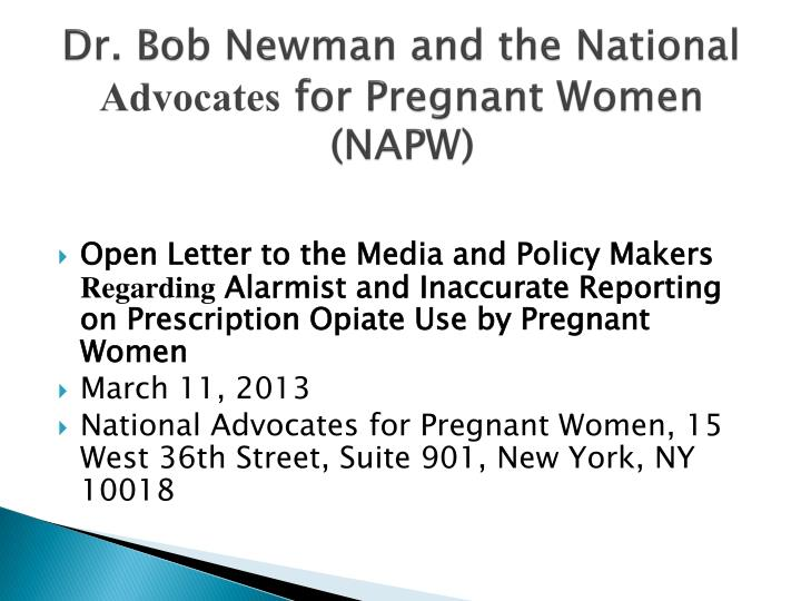 Dr bob newman and the national advocates for pregnant women napw