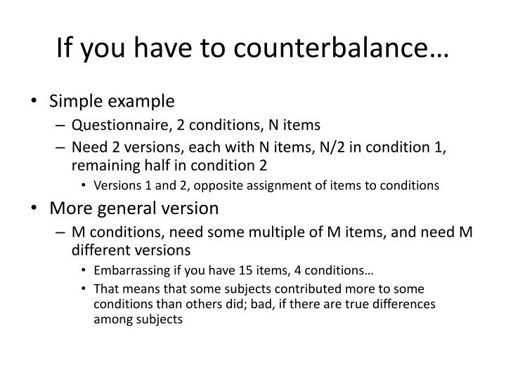 If you have to counterbalance…