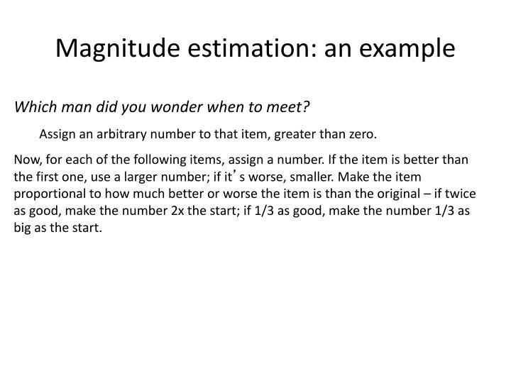 Magnitude estimation: an example