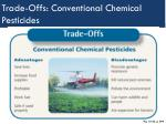 trade offs conventional chemical pesticides