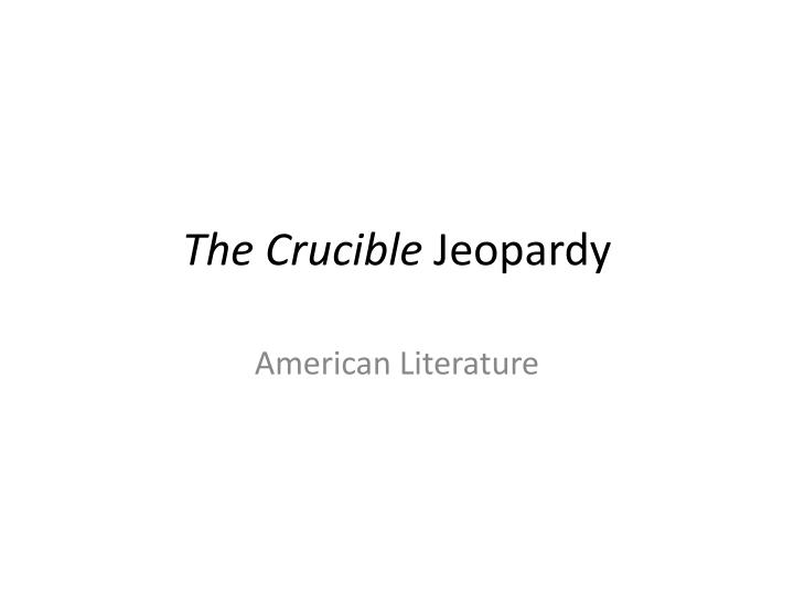 the crucible jeopardy n.