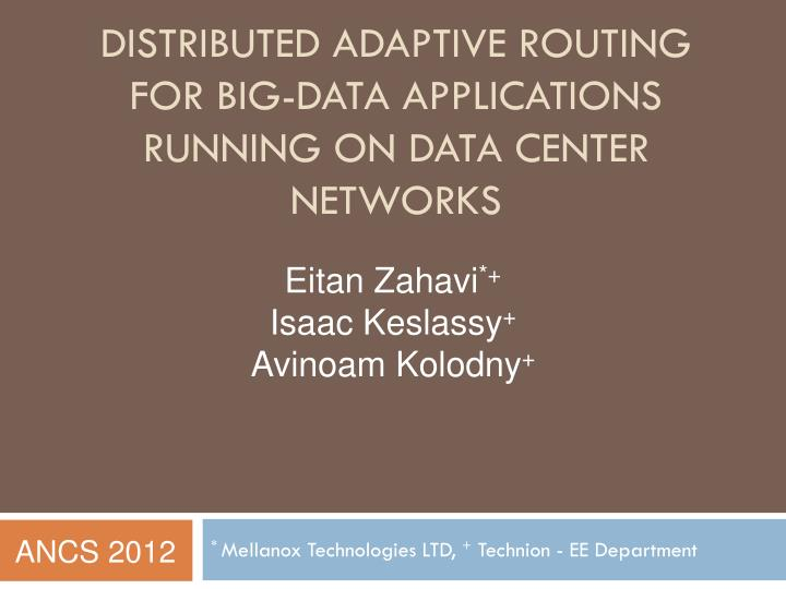 Distributed adaptive routing for big data applications running on data center networks