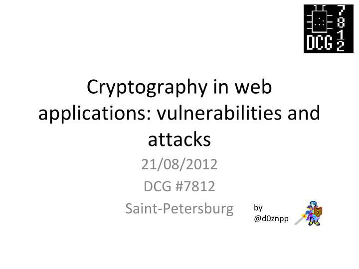 cryptography in web applications vulnerabilities and attacks n.