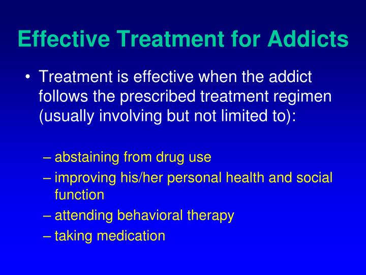 Effective treatment for addicts