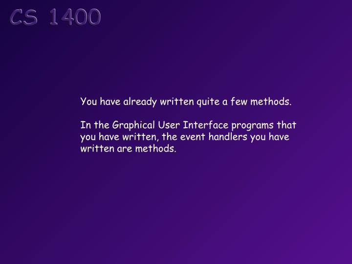 You have already written quite a few methods.