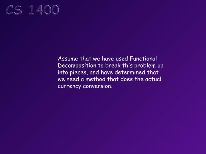 Assume that we have used Functional