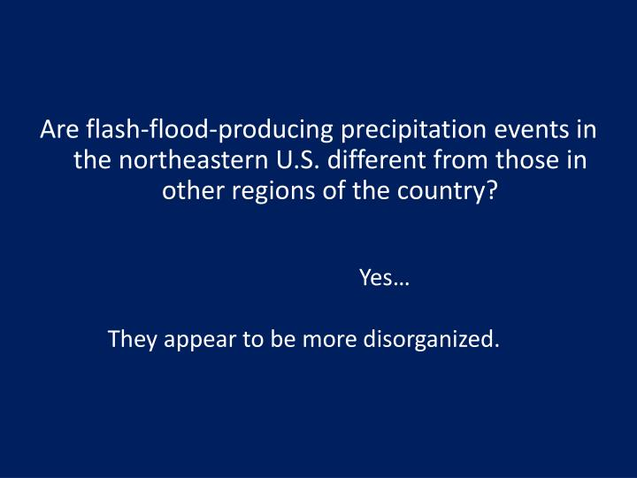 Are flash-flood-producing precipitation events in the northeastern U.S. different from those in other regions of the country?