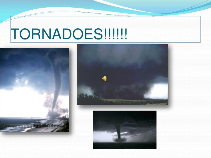 TORNADOES!!!!!!