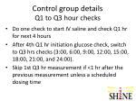control group details q1 to q3 hour checks