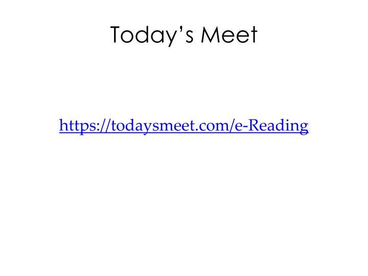 Today s meet