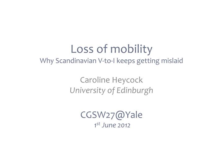 loss of mobility why scandinavian v to i keeps getting mislaid n.