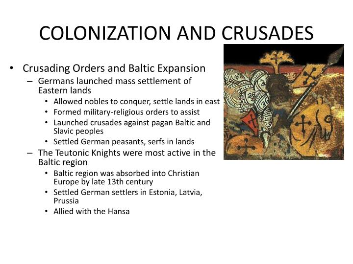 COLONIZATION AND CRUSADES