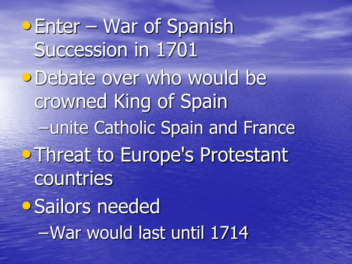 Enter – War of Spanish Succession in 1701