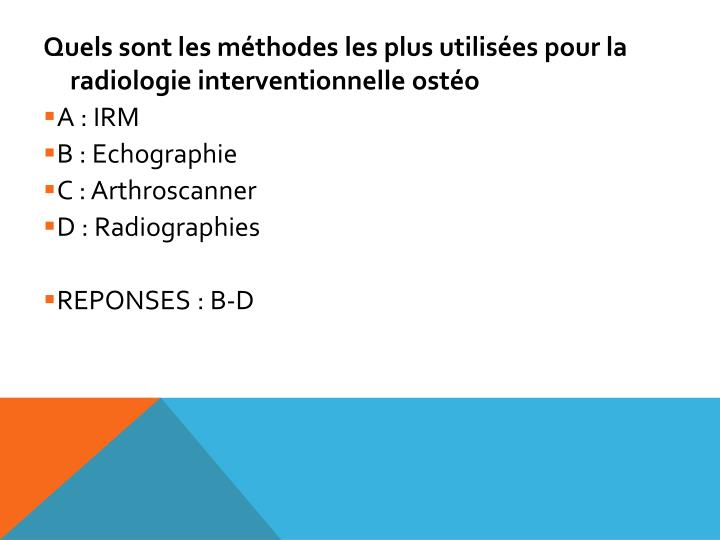 Quels sont les méthodes les plus utilisées pour la radiologie interventionnelle ostéo