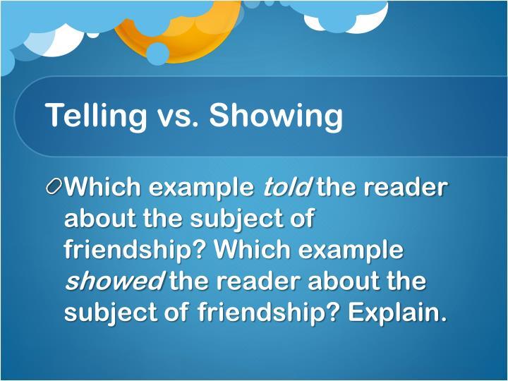 Telling vs. Showing